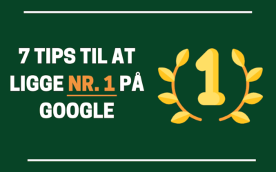 SEO for begyndere: 7 tips til at ligge nr. 1 på Google