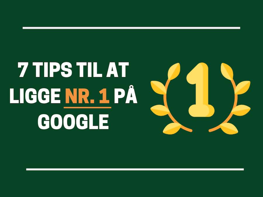 SEO for begyndere: 7 tips til at ligge nr. 1 på Google